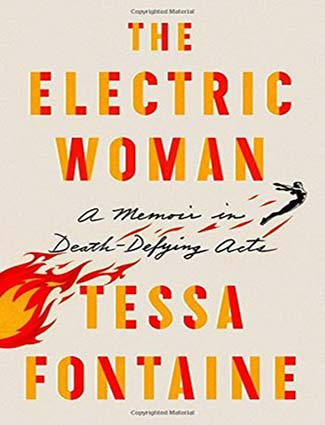 The Electric Woman: A Memoir of Death-Defying Acts - Tessa Fontaine